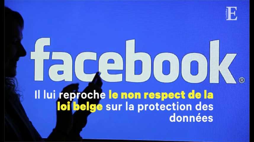Illustration pour la vidéo La justice belge somme Facebook d'arrêter de pister les internautes