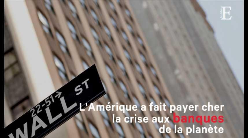 Illustration pour la vidéo L'Amérique a fait payer cher la crise aux banques de la planète