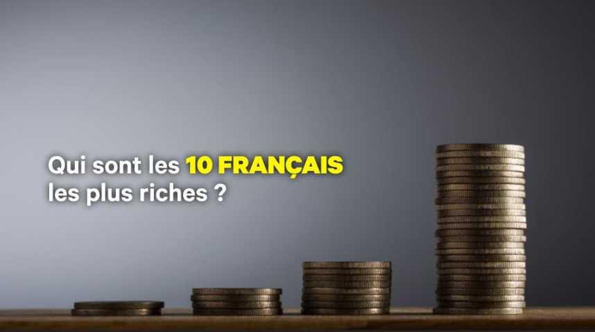 Illustration pour la vidéo Milliardaires en euro ou en dollar: qui sont les 10 Français les plus riches ?