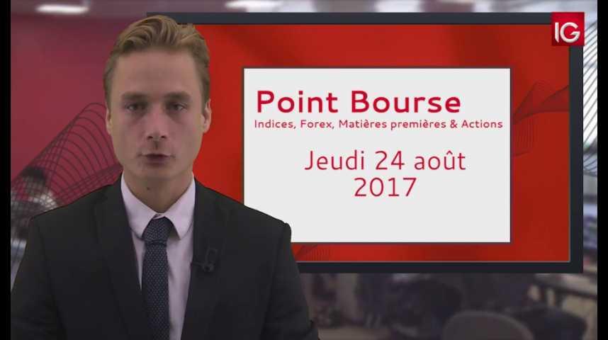 Illustration pour la vidéo Point Bourse IG du 24.08.2017