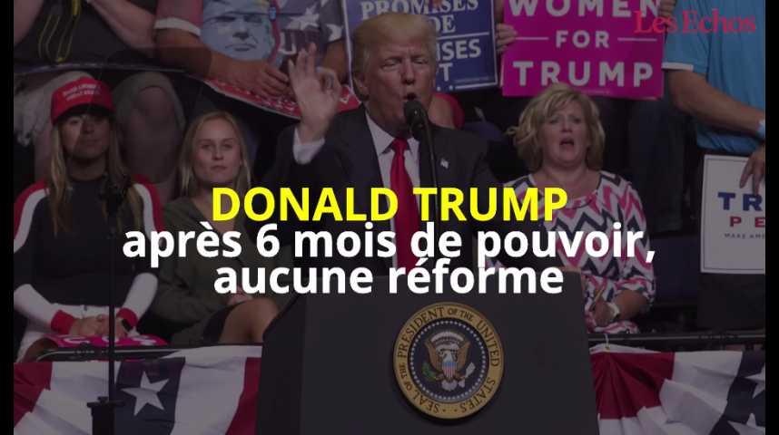 Illustration pour la vidéo Donald Trump : après 6 mois de pouvoir, aucune réforme