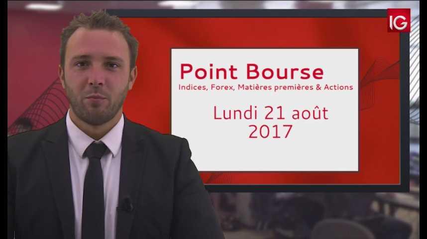 Illustration pour la vidéo Point Bourse IG du 21.08.2017