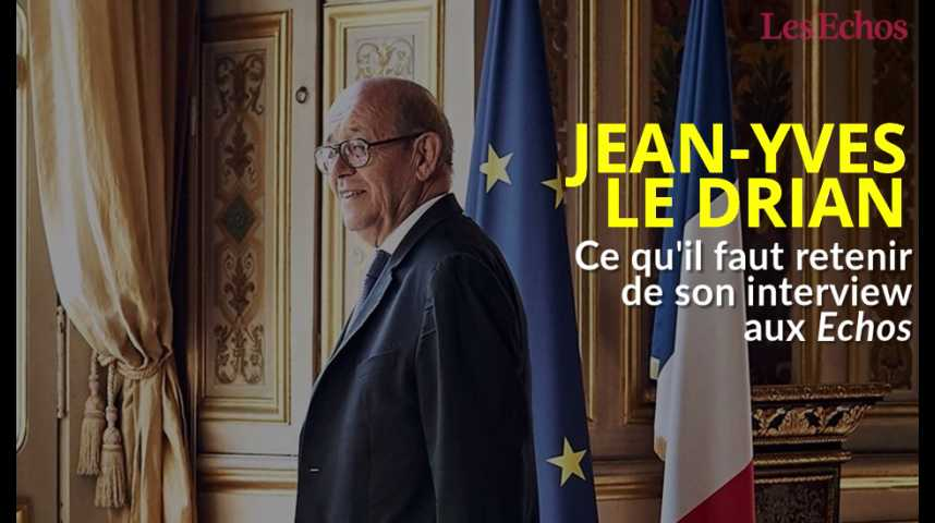 Illustration pour la vidéo Jean-Yves Le Drian : ce qu'il faut retenir de son interview aux Echos en 2 minutes