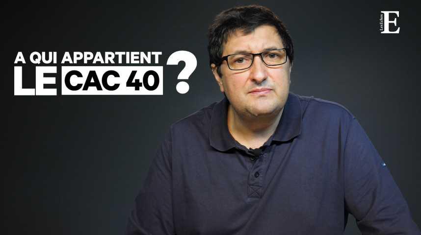 Illustration pour la vidéo Mais au fait, à qui appartient le CAC 40 ?
