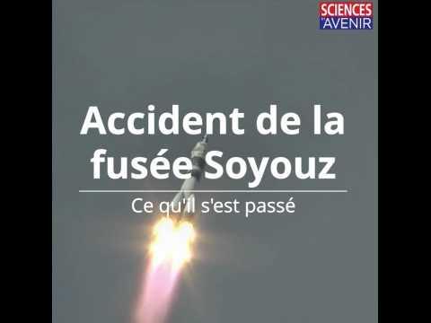 Accident de la fusée Soyouz : ce qu'il s'est passé
