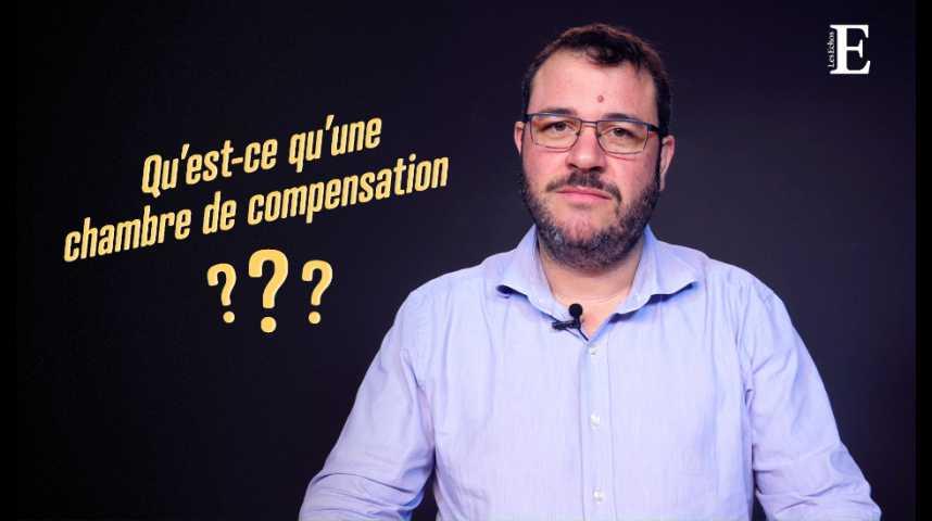 Illustration pour la vidéo Qu'est-ce qu'une chambre de compensation et à quoi sert-elle ?
