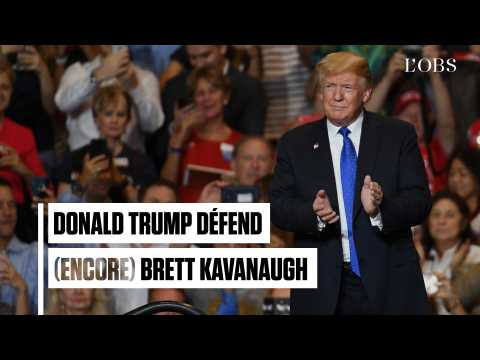 Donald Trump défend (encore) Brett Kavanaugh