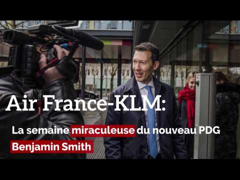 Air France-KLM: la semaine miraculeuse du PDG Benjamin Smith