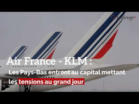Air France - KLM : les Pays-Bas entrent au capital mettant les tensions au grand jour