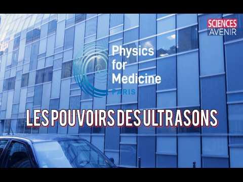 REPORTAGE. Visite du laboratoire Physique pour la Médecine, la médecine par ultrasons