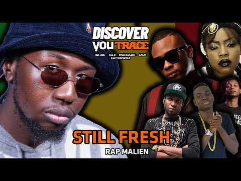 STILL FRESH découvre le rap malien (Iba One, Tal B, Weei Soldat, Ami Yerewolo, Gaspi...)