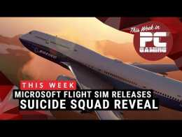 This Week in PC Gaming: Microsoft Flight Simulator, Sam Fisher in Siege, Suicide Squad reveal