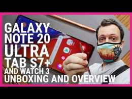 Samsung Galaxy Note 20 Ultra, Tab S7+ and Watch 3 Unboxing and Overview