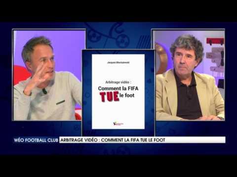 "Arbitrage vidéo : ""Comment la FIFA tue le foot"""