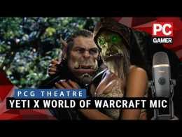 Romeo & Juliet test the Blue Yeti X World of Warcraft Mic | PC Gamer Theatre