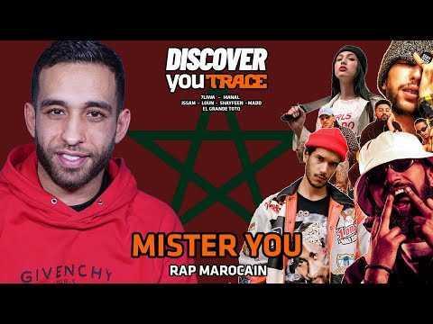 MISTER YOU découvre le rap marocain (ElGrandeToto, Manal, 7Liwa, Shayfeen, Issam...)