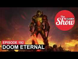 The PC Gamer Show 192: Diskusi Doom Eternal tanpa spoiler