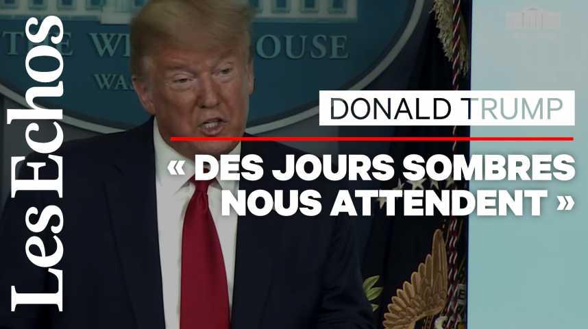 Illustration pour la vidéo Donald Trump avertit les Etats-Unis :  «Nous allons traverser 2 semaines très, très, douloureuses»