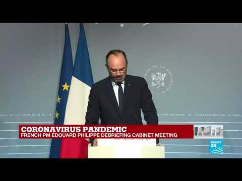 Coronavirus pandemic: French PM Édouard Philippe debriefs cabinet meeting