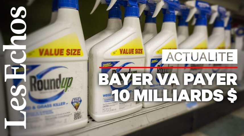 Illustration pour la vidéo Glyphosate : Bayer va payer 10 milliards de dollars pour solder des litiges liés au Round'up