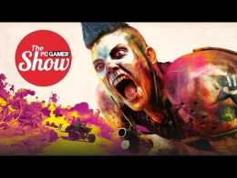The PC Gamer Show 162: Rage 2, upcoming hardware, E3 predictions