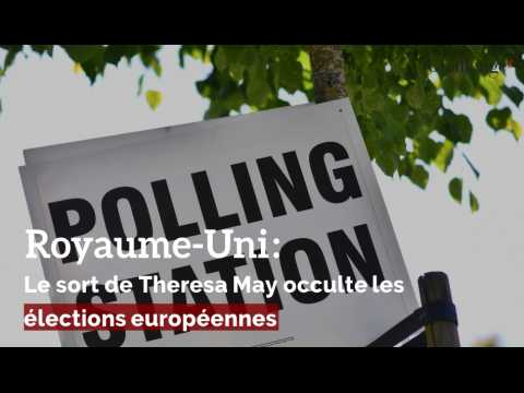 Royaume-Uni : Le sort de Theresa May occulte les élections européennes