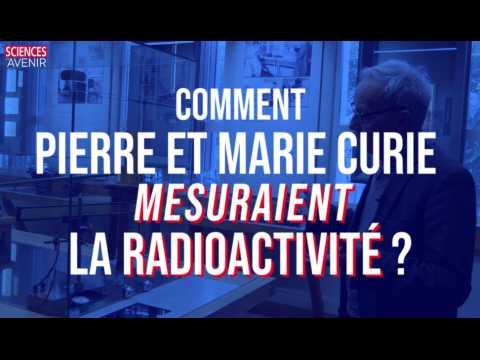 Comment Pierre et Marie Curie mesuraient-ils la radioactivité ?