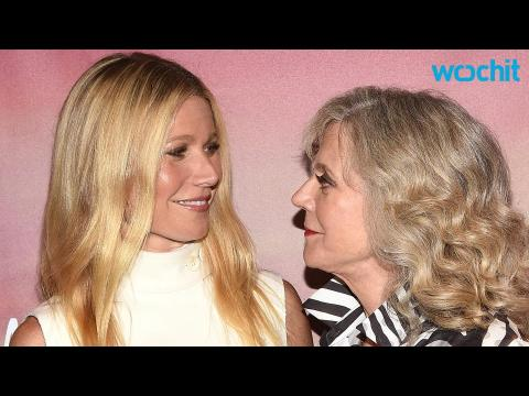 Gwyneth Paltrow & Mom Blythe Danner Call for GMO Labeling