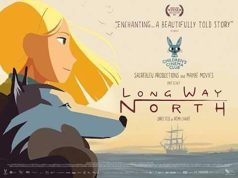 LONG WAY NORTH | Official UK Trailer - in cinemas 17th June