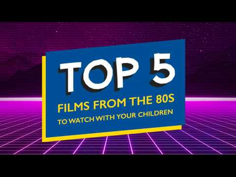 TOP 5 FILMS OF THE 80s TO SEE WITH YOUR CHILDREN
