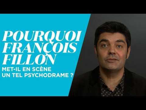 Pourquoi François Fillon met-il en scène un tel psychodrame ?