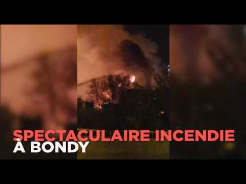 Explosions et incendie spectaculaire à Bondy