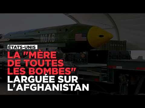 """La """"Mère de toutes les bombes"""" larguée sur l'Afghanistan par les États-Unis"""