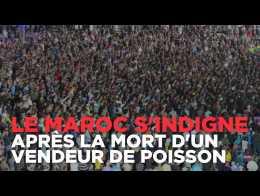 Le Maroc s'indigne après la mort atroce du vendeur de poisson Mouhcine Fikri