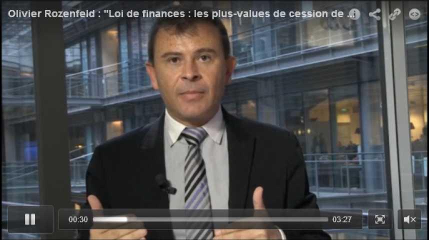"""Illustration pour la vidéo Olivier Rozenfeld : """"Loi de finances : les plus-values de cession de titres de sociétés"""""""