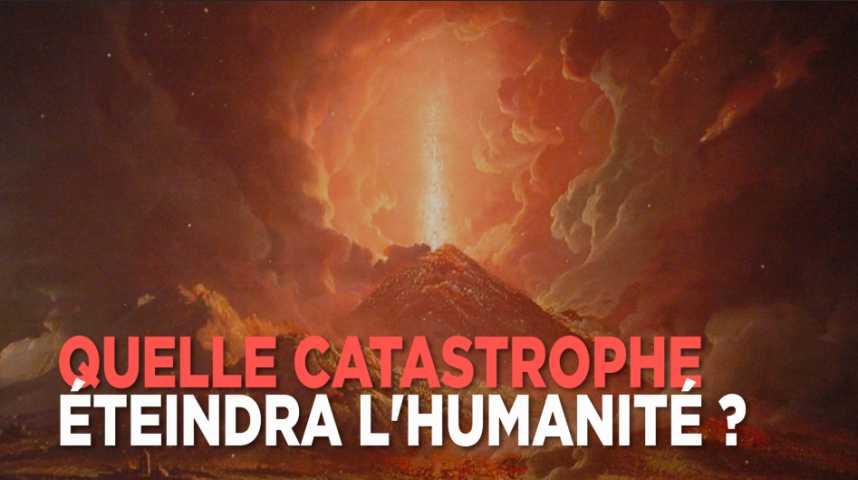 VIDÉO. Quelle catastrophe naturelle détruira l'humanité ?