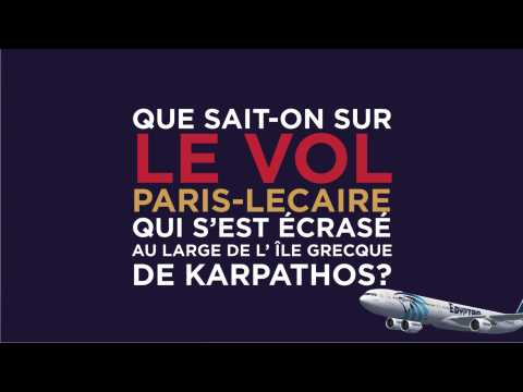 Egyptair : que sait-on sur le crash du vol Paris-Le Caire ?