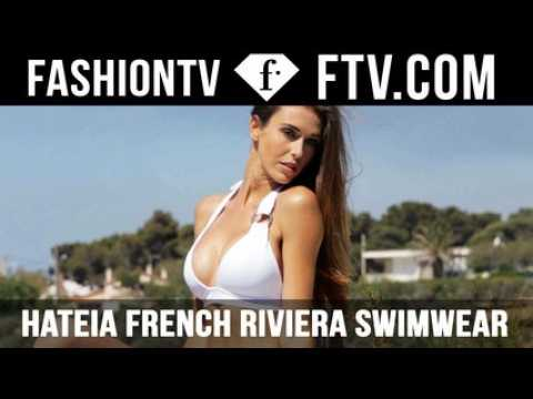 HATEIA French Riviera Swimwear Collection Summer 2016 | FTV.com