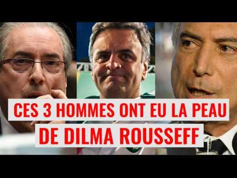 Brésil : ces 3 hommes veulent la peau de Dilma Rousseff