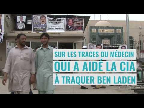 Le médecin qui a aidé la CIA à traquer Ben Laden vit un calvaire