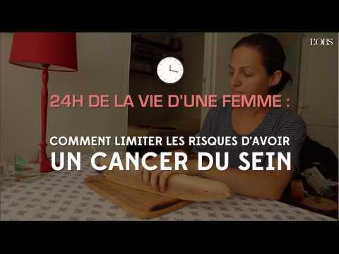 24H de la vie d'une femme : comment limiter les risques d'avoir un cancer du sein
