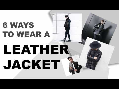 6 Ways To Wear A Leather Jacket (Men's Style And Fashion) ✖ James Welsh ft Gallucks
