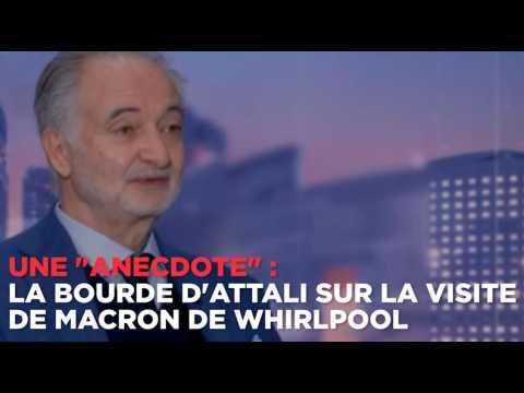 """Une """"anecdote"""" : la bourde d'Attali sur la visite de Macron de Whirlpool"""