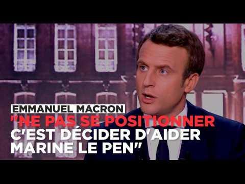 """Pour Macron, """"ne pas se positionner, c'est décider d'aider Marine Le Pen"""""""