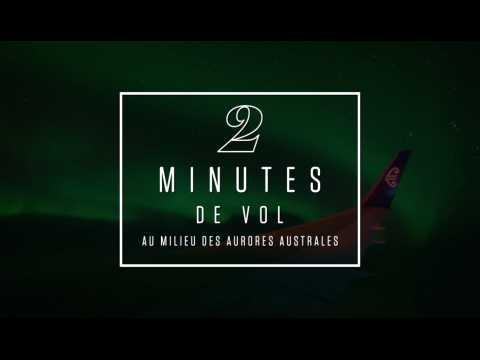 2 minutes de vol au milieu des aurores australes