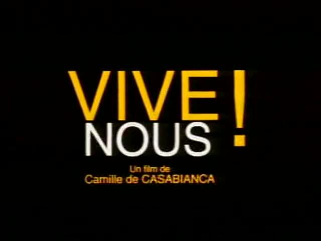 Vive nous ! - bande annonce 6 - (2000)
