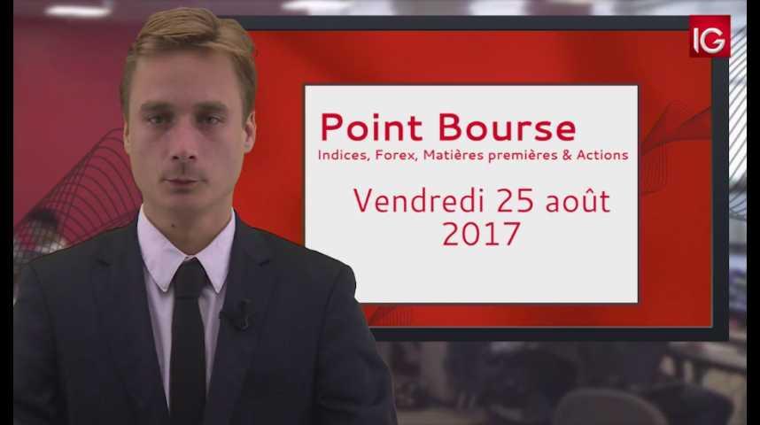 Illustration pour la vidéo Point Bourse IG du 25 08 2017
