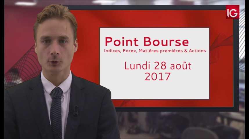 Illustration pour la vidéo Point Bourse IG du 28.08.2017