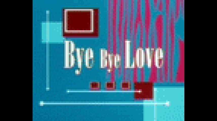 Bye Bye Love - bande annonce - VF - (2003)