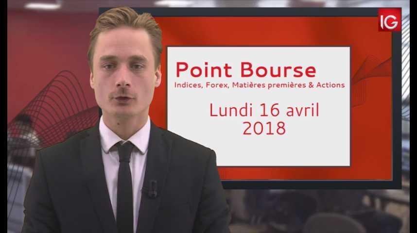 Illustration pour la vidéo Point Bourse IG du 16.04.2018